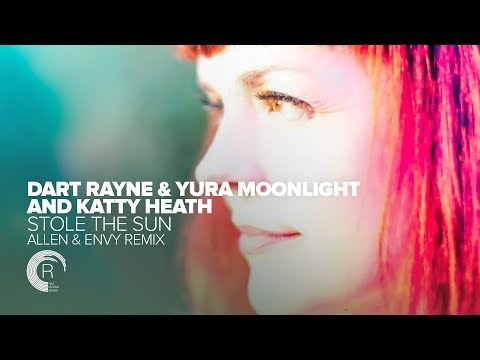 Dart Rayne & Yura Moonlight And Katty Heath - Stole The Sun (Allen & Envy Remix) + Lyrics