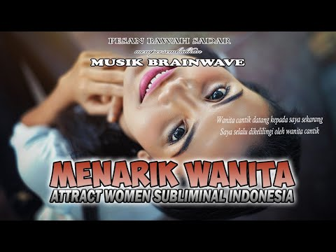♂ MENARIK WANITA CANTIK ★ Brainwave Attract Love Subliminal Indonesia