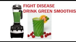 Fight DiseaseDRINK THIS GREEN SMOOTHIE! Green Smoothie Recipe