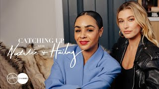 Hailey Bieber Spills All About Her Marriage With Justin | Catching Up With Natalie & Hailey