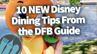 10 NEW Disney Dining Tips From the DFB Guide!