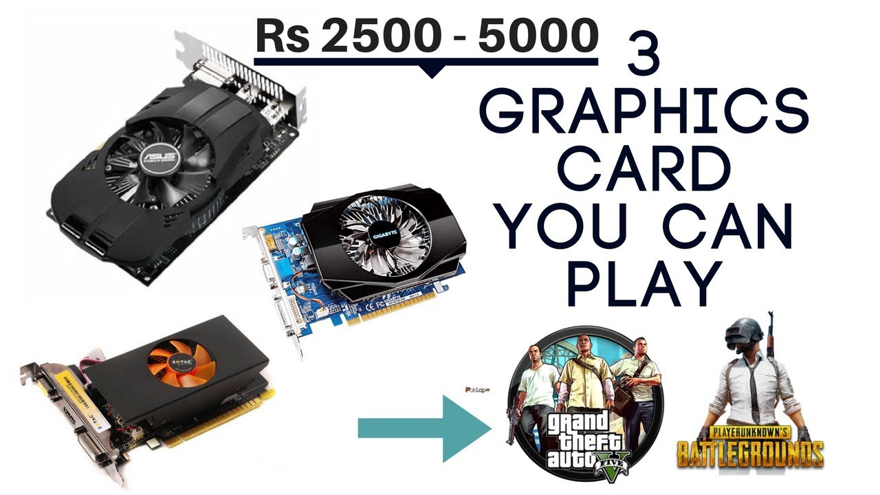 Best graphic cards under Rs.2500 to Rs.5000 - Top 3 budget graphic