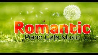 Romantic Piano: 30 Classic Songs - Very Cool Coffee Music ♪