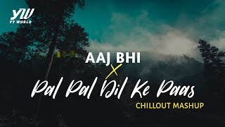 Aaj Bhi x Pal Pal Dil Ke Paas | YT WORLD / AB AMBIENTS | Romantic Mashup 2020 | Arijit S & Vishal M