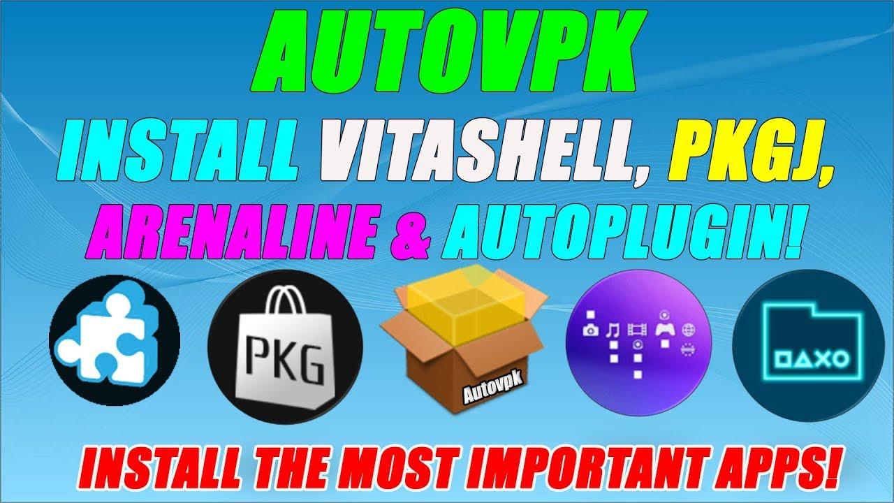 AUTOVPK INSTALL VITASHELL, PKGJ, ARENALINE & AUTOPLUGIN! INSTALL THE MOST  IMPORTANT APPS!