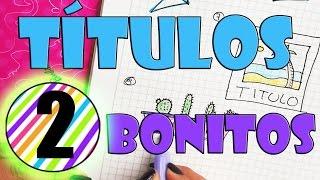 Ideas para hacer TITULOS BONITOS en tus cuadernos / Lorena G ♥