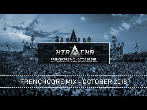 Kiracha - Frenchcore Mix October 2018 (Liveset)