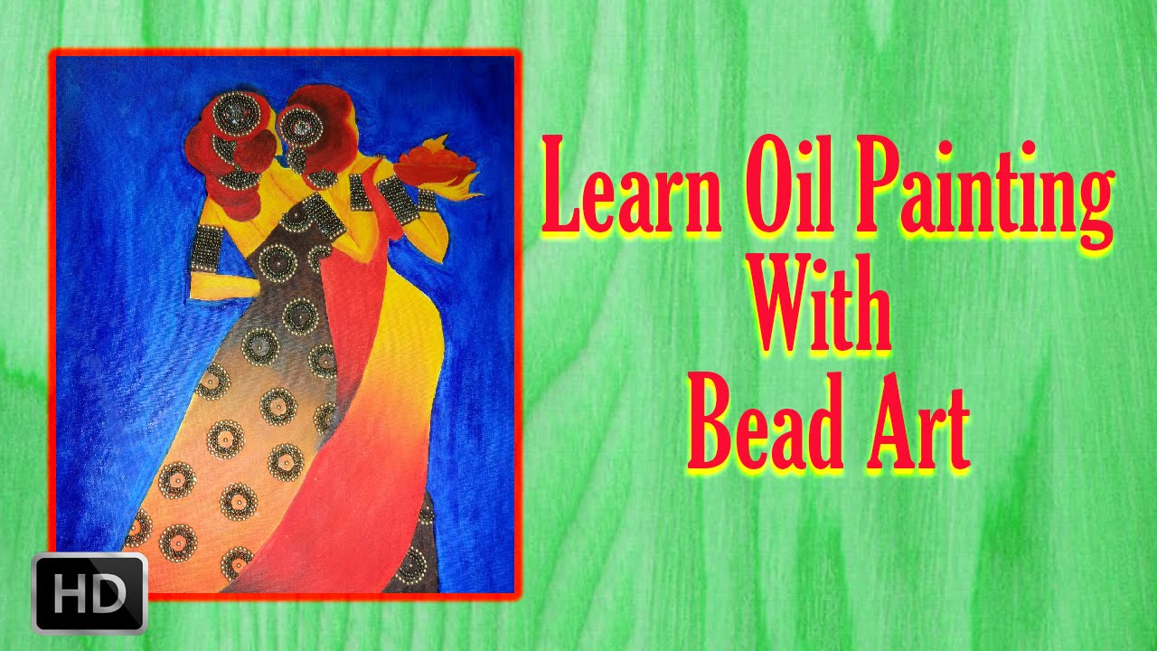 Learn oil painting with bead art oil painting basic for Basic painting