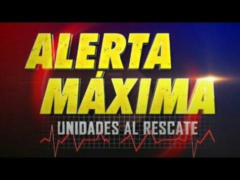 Capitulo 5 Alerta Máxima Unidades al Rescate 17 Julio 2017 SAMU Emergencia