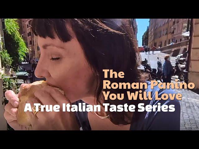 Roman Aromas - A True Italian Taste Series: The Roman Panino You Will Love