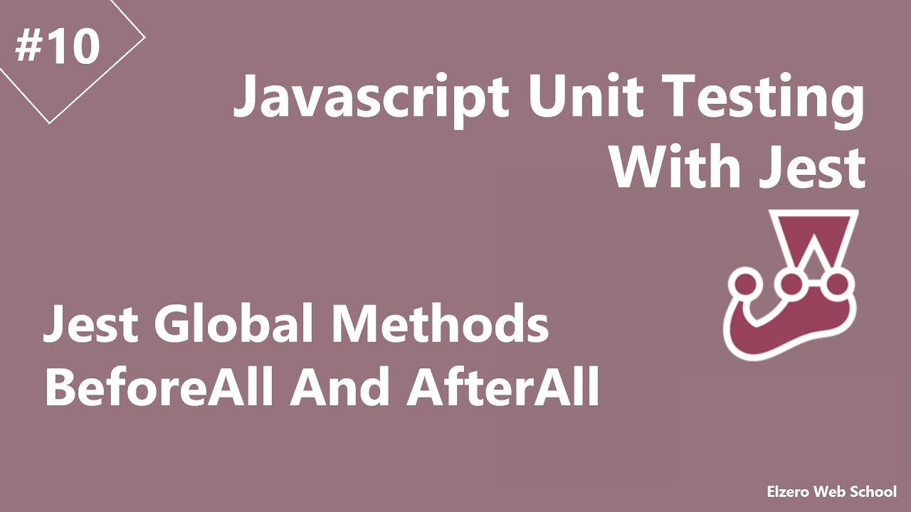 Learn Jest JS Unit Testing in Arabic #10 - Jest Global Methods BeforeAll And AfterAll