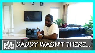 DADDY WASN'T THERE!    BLACK FAMILY VLOGS