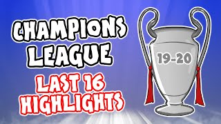 🏆Champions League: Last 16 Highlights🏆 2019/2020 Best Games and Top Goals!