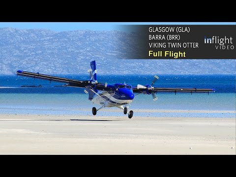 Flybe Full Flight | Glasgow to Barra | Viking Twin Otter (with ATC, Beach Landing)