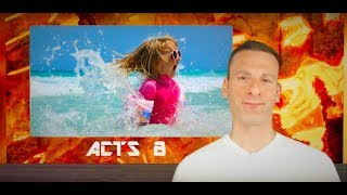Acts Chapter 8 Summary and What God Wants From Us