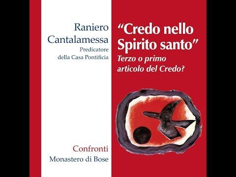 Raniero Cantalamessa Credo nello Spirito santo