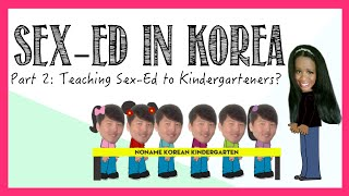 Question Time # 8 | Sex-Ed in Korea Part 2 | Teaching Sex-Ed to Kindergarteners