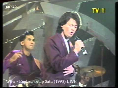 Wow - Engkau Tetap Satu (1993) LIVE