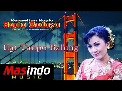 Ilat Tanpo Balung - Sapto Budoyo dan Sri Asih Cs