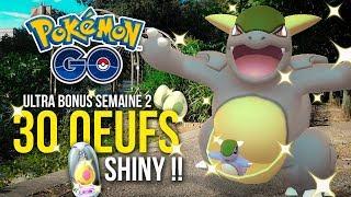 30 OEUFS POKEMON GO ! COMBIEN DE SHINY✨ ?! - Ultra Bonus Semaine 2