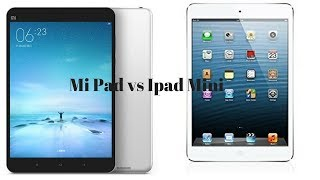 Xiaomi MiPad Android Tablet vs Apple Ipad Mini