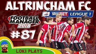 FM18 - Altrincham FC - EP87 -  League 1 - Football Manager 2018
