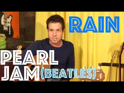 Guitar Lesson: How To Play The Beatles' Rain Like Pearl Jam Does