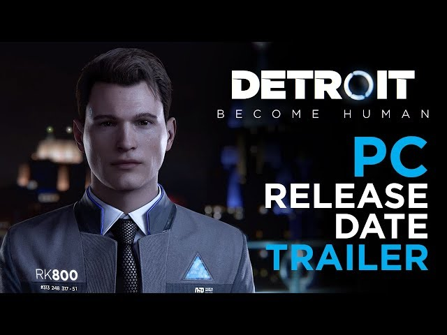 Detroit: Become Human - PC Release Date Trailer | Quantic Dream