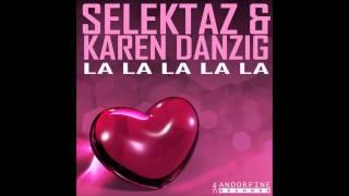 Sound Selektaz & Karen Danzig - La la la la La (Original Radio Edit) Lyrics