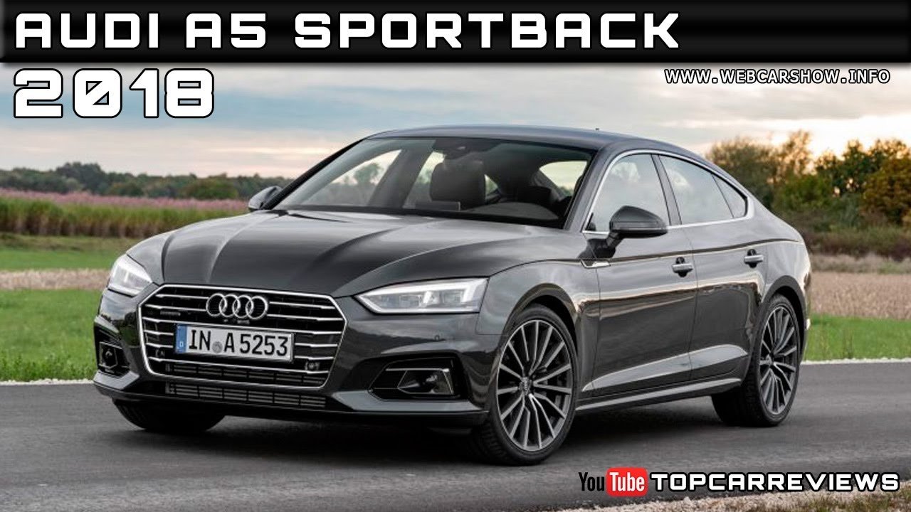 2018 audi a5 sportback review rendered price specs release date youtube. Black Bedroom Furniture Sets. Home Design Ideas