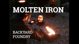 MOLTEN IRON ~Backyard Foundry Work~