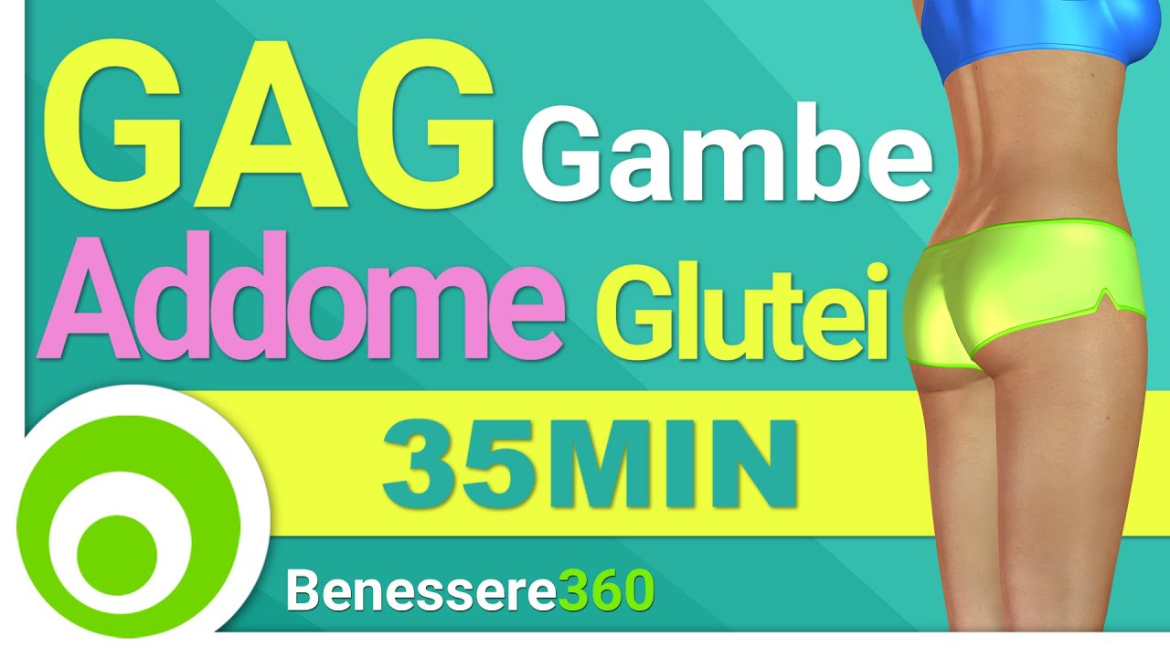 GAG Gambe Addominali e Glutei in 35 Minuti Esercizi per Dimagrire e Tonificare da fare a Casa