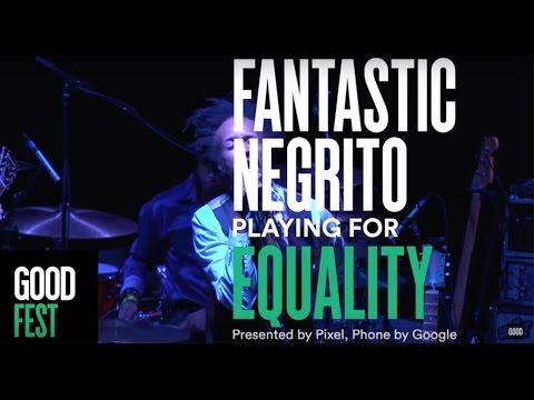 Fantastic Negrito   GOODFest OAK Equality