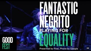 Fantastic Negrito | GOODFest OAK Equality
