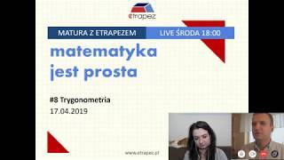 TRYGONOMETRIA - Pewniaki maturalne. Zadania z CKE. Matura z eTrapezem. LIVE #8 (17.04.2019) - Na żywo