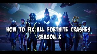 HOW TO FIX ALL SEASON X CRASHES *FORTNITE* | WORKING ✅