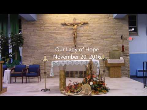 Sunday Mass - Christ the King, November 20, 2016, Our Lady of Hope Church, Fr. Dan Begin