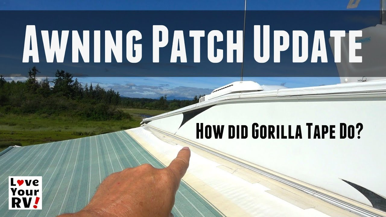 RV Awning Patch Update - How did the Gorilla Tape Perform?