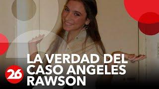 Canal 26 - LA VERDAD DEL CASO ANGELES RAWSON - IMPACTANTE INFORME