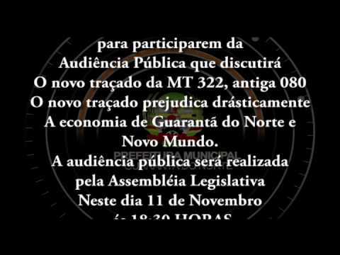 AUDIÊNCIA PUBLICA NOVO TRAÇADO DA MT 322 CÂMARA MUN. GUARANTÃ DO NORTE. Travel Video