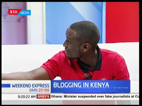 Weekend Express: A look at the blogging space in Kenya