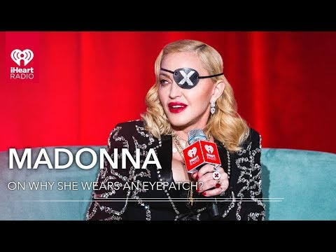 Why Is Madonna Wearing An Eyepatch?  iHeartRadio ICONS