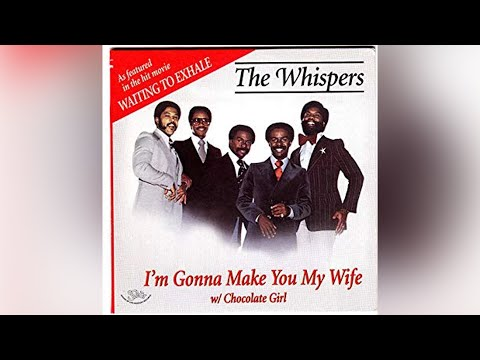 Whispers - I'm gonna make you my wife