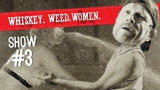 (#3) Stripper Pukes WHISKEY. WEED. WOMEN.
