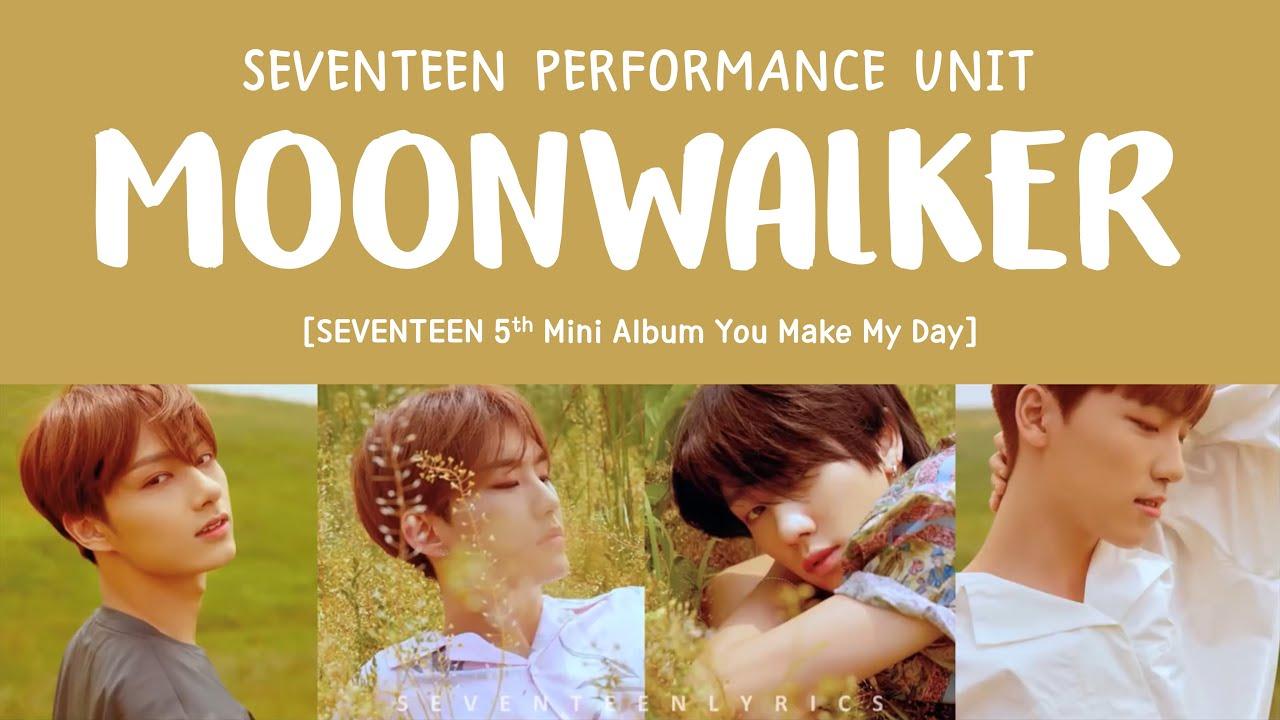 [LYRICS/가사] SEVENTEEN (세븐틴) PERFORMANCE TEAM - MOONWALKER [5th Mini Album  YOU MAKE MY DAY]