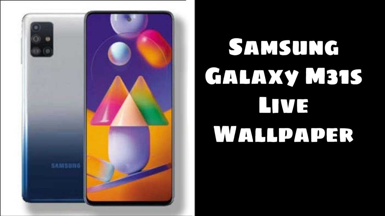 Samsung Galaxy M31s Live Wallpaper With Download Link Youtube