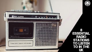 8 Essential Radio Stations to listen to in the UK