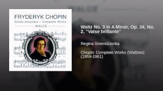 """Waltz No. 3 in A Minor, Op. 34, No. 2, """"Valse brillante"""""""
