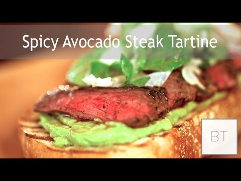 Spicy Avocado Steak Tartine | Byron Talbott