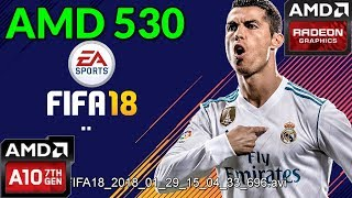 FIFA 18 Gaming AMD 530 Benchmark